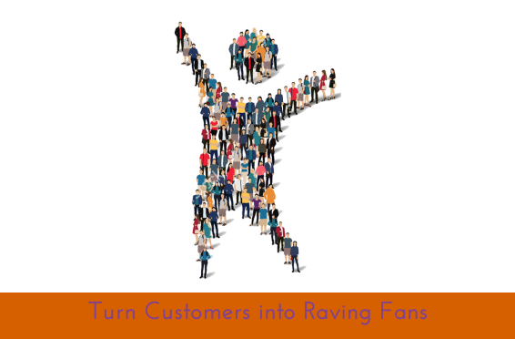 turn customers into raving fans